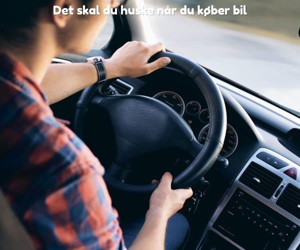 Det skal du huske når du køber bil