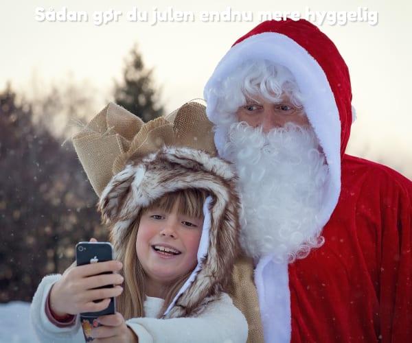 Sådan gør du julen endnu mere hyggelig