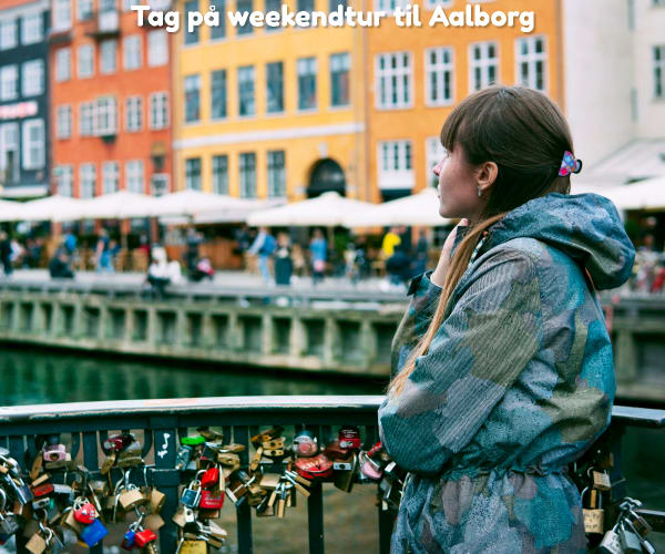 Tag på weekendtur til Aalborg