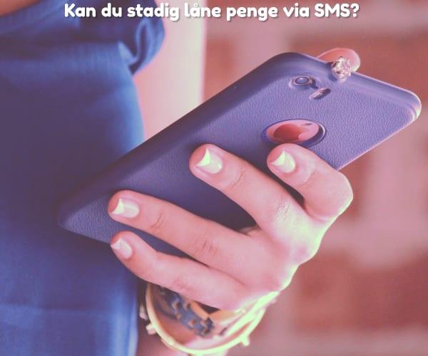 Kan du stadig låne penge via SMS?
