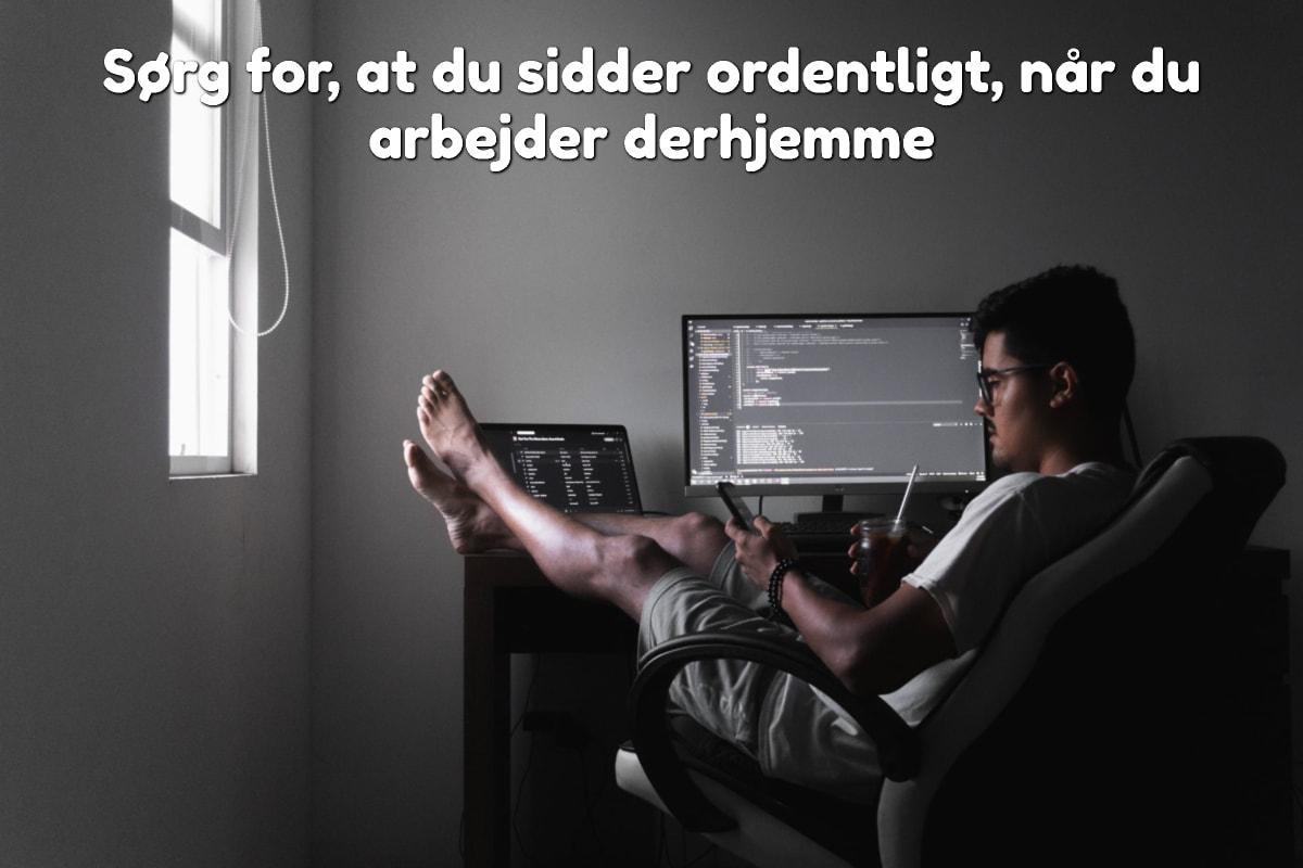Sørg for, at du sidder ordentligt, når du arbejder derhjemme